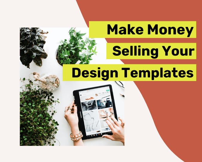 Make Money Selling Design Templates (1)